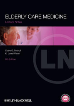 Nicholl, ire G. - Lecture Notes: Elderly Care Medicine, ebook