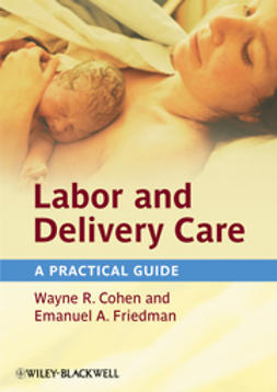 Cohen, Wayne R. - Labor and Delivery Care: A Practical Guide, ebook