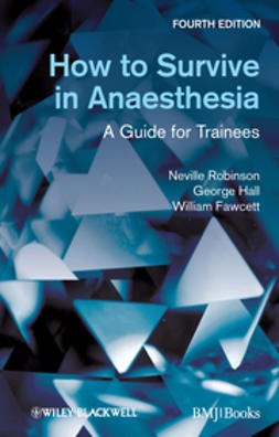 Robinson, Neville - How to Survive in Anaesthesia, ebook