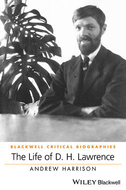 Harrison, Andrew - The Life of D. H. Lawrence: A Critical Biography, ebook