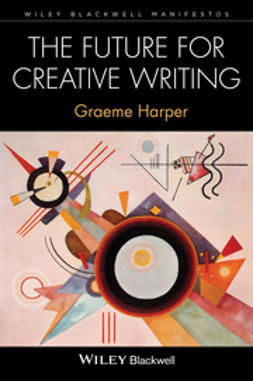 Harper, Graeme - The Future for Creative Writing, ebook