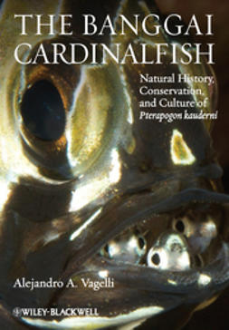 Vagelli, Alejandro A. - The Banggai Cardinalfish: Natural History, Conservation, and Culture of Pterapogon kauderni, ebook