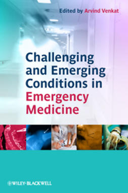 Venkat, Arvind - Challenging and Emerging Conditions in Emergency Medicine, e-bok