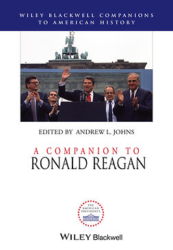 Johns, Andrew L. - A Companion to Ronald Reagan, ebook
