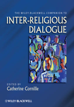 Cornille, Catherine - The Wiley-Blackwell Companion to Inter-Religious Dialogue, ebook