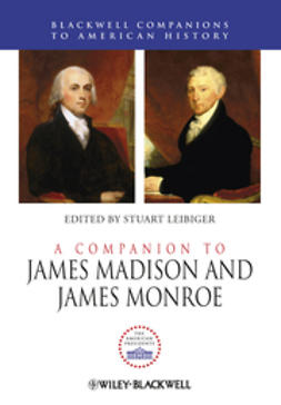Leibiger, Stuart - A Companion to James Madison and James Monroe, e-bok