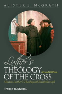 McGrath, Alister E. - Luther's Theology of the Cross: Martin Luther's Theological Breakthrough, e-bok