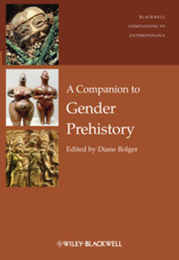 Bolger, Diane - A Companion to Gender Prehistory, e-bok