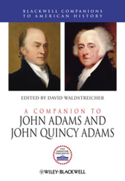 Waldstreicher, David - A Companion to John Adams and John Quincy Adams, e-bok