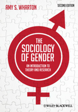 Wharton, Amy S. - The Sociology of Gender: An Introduction to Theory and Research, e-kirja