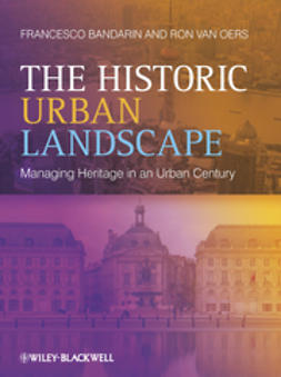 Bandarin, Francesco - The Historic Urban Landscape: Managing Heritage in an Urban Century, ebook