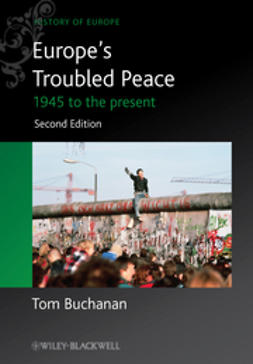 Buchanan, Tom - Europe's Troubled Peace: 1945 to the Present, ebook