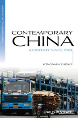 Zheng, Yongnian - Contemporary China: A History since 1978, e-bok