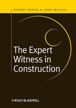 Horne, Robert - The Expert Witness in Construction, e-kirja