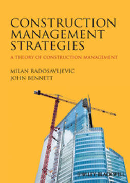 Bennett, John - Construction Management Strategies: A Theory of Construction Management, ebook
