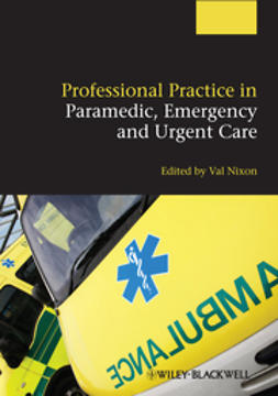 Nixon, Valerie - Professional Practice in Paramedic, Emergency and Urgent Care, ebook
