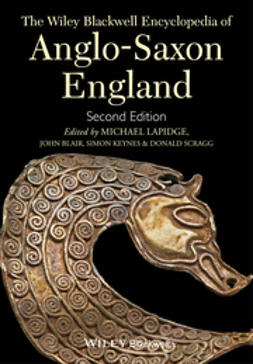 Lapidge, Michael - The Wiley Blackwell Encyclopedia of Anglo-Saxon England, ebook