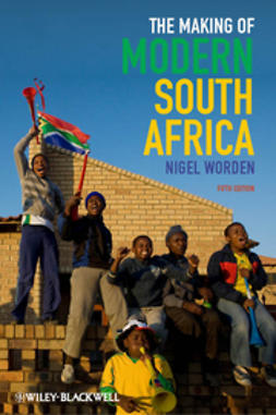 Worden, Nigel - The Making of Modern South Africa: Conquest, Apartheid, Democracy, e-kirja