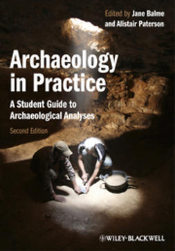 Balme, Jane - Archaeology in Practice: A Student Guide to Archaeological Analyses, e-bok