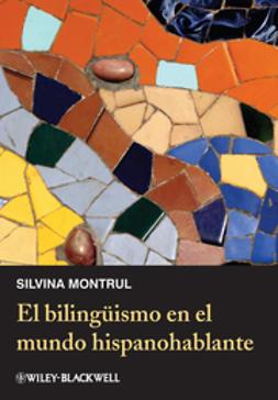 Montrul, Silvina - El bilingismo en el mundo hispanohablante, ebook