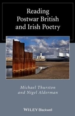 Thurston, Michael - Reading Postwar British and Irish Poetry, e-bok