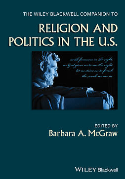 McGraw, Barbara A. - The Wiley Blackwell Companion to Religion and Politics in the U.S., e-bok