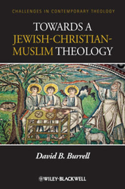 Burrell, David B. - Towards a Jewish-Christian-Muslim Theology, ebook
