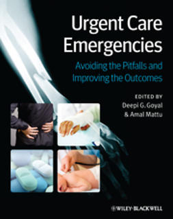 Goyal, Deepi G. - Urgent Care Emergencies: Avoiding the Pitfalls and Improving the Outcomes, ebook