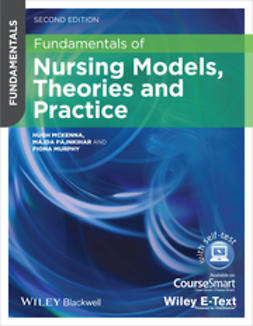 McKenna, Hugh - Fundamentals of Nursing Models, Theories and Practice, e-bok