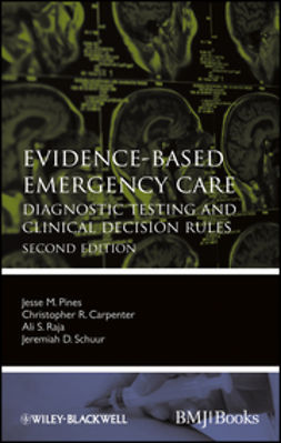 Carpenter, Christopher R. - Evidence-Based Emergency Care: Diagnostic Testing and Clinical Decision Rules, ebook