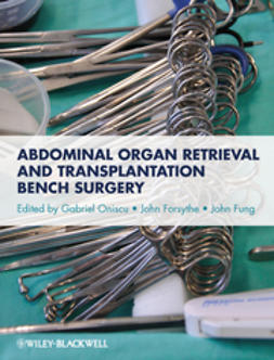 Oniscu, Gabriel - Abdominal Organ Retrieval and Transplantation Bench Surgery, ebook