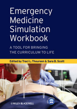 Thoureen, Traci L. - Emergency Medicine Simulation Workbook: A Tool for Bringing the Curriculum to Life, ebook