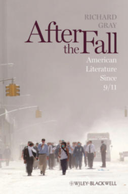 Gray, Richard - After the Fall: American Literature Since 9/11, e-kirja