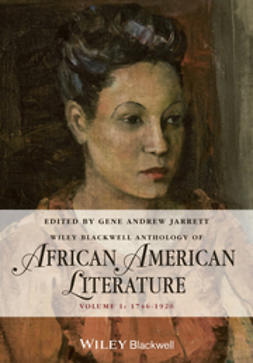Jarrett, Gene Andrew - The Wiley Blackwell Anthology of African American Literature, Volume 1: 1746 - 1920, ebook
