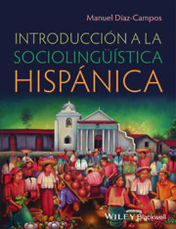 Diaz-Campos, Manuel - Introduccion a la Sociolinguistica Hispanica, ebook