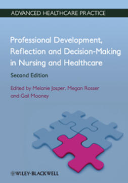 Jasper, Melanie - Professional Development, Reflection and Decision-Making in Nursing and Healthcare, ebook