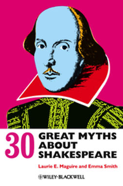 Maguire, Laurie - 30 Great Myths about Shakespeare, e-bok