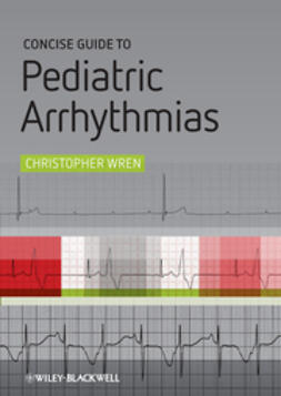 Wren, Christopher - Concise Guide to Pediatric Arrhythmias, ebook