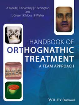 Ayoub, Ashraf - Handbook of Orthognathic Treatment - A team approach, ebook