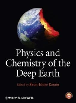 Karato, Shun-Ichiro - Physics and Chemistry of the Deep Earth, e-bok