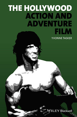 Tasker, Yvonne - The Hollywood Action and Adventure Film, e-bok