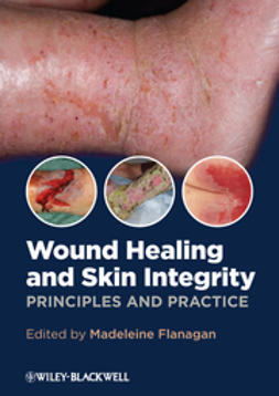 Flanagan, Madeleine - Wound Healing and Skin Integrity: Principles and Practice, ebook