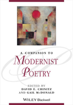 Chinitz, David E. - A Companion to Modernist Poetry, e-kirja