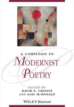 Chinitz, David E. - A Companion to Modernist Poetry, e-bok