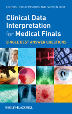 Pastides, Philip - Clinical Data Interpretation for Medical Finals: Single Best Answer Questions, ebook