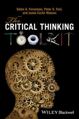 Foresman, Galen A. - The Critical Thinking Toolkit, e-kirja