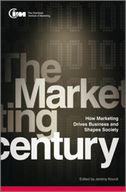 UNKNOWN - The Marketing Century: How Marketing Drives Business and Shapes Society, e-bok