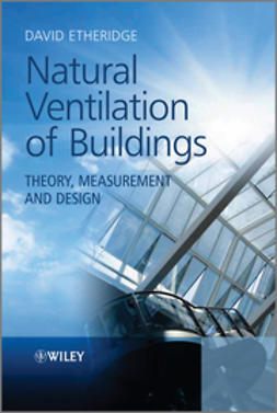 Etheridge, David - Natural Ventilation of Buildings: Theory, Measurement and Design, ebook
