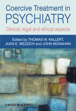 Kallert, Thomas W. - Coercive Treatment in Psychiatry: Clinical, legal and ethical aspects, ebook