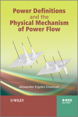 Emanuel, Alexander Eigeles - Power Definitions and the Physical Mechanism of Power Flow, ebook